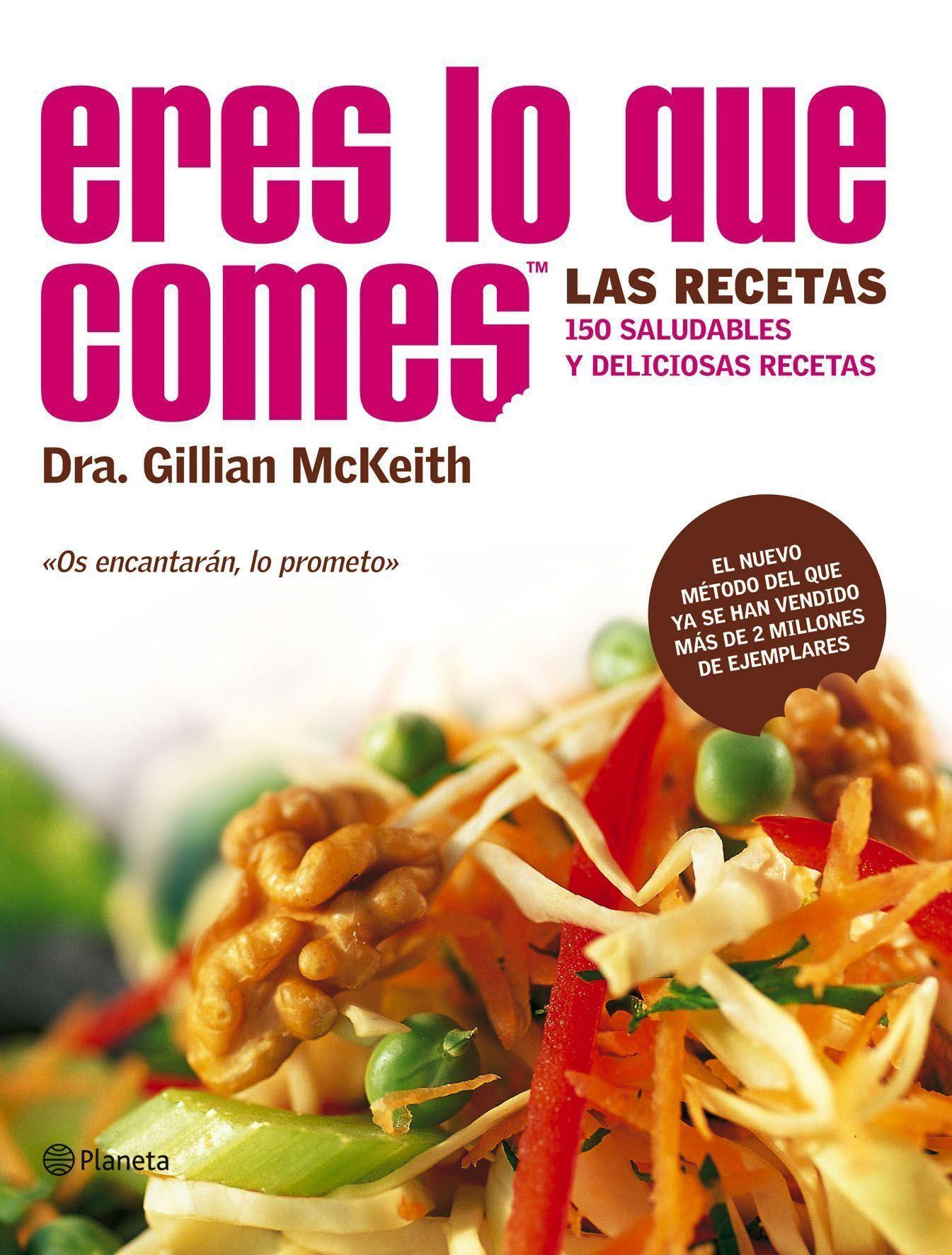Eres Lo Que Comes Dra Gillian Mckeith Planeta De Libros