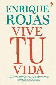 portada_vive-tu-vida_enrique-rojas_201505261024.jpg