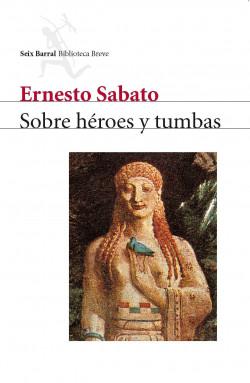 portada_sobre-heroes-y-tumbas_ernesto-sabato_201505261032.jpg