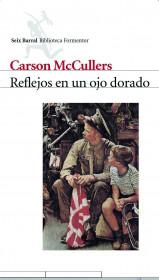 portada_reflejos-en-un-ojo-dorado_carson-mccullers_201505260951.jpg