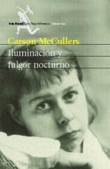 portada_iluminacion-y-fulgor-nocturno_carson-mccullers_201505260950.jpg