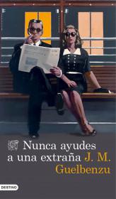 http://www.planetadelibros.com/nunca-ayudes-a-una-extrana-libro-162012.html