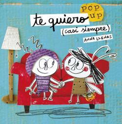 Te quiero (casi siempre). Un libro pop-up - Anna Llenas