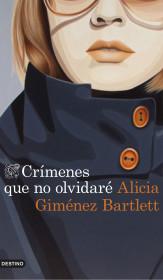 portada_crimenes-que-no-olvidare_alicia-gimenez-bartlett_201505261212.jpg