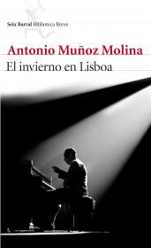portada_el-invierno-en-lisboa_antonio-munoz-molina_201505260913.jpg