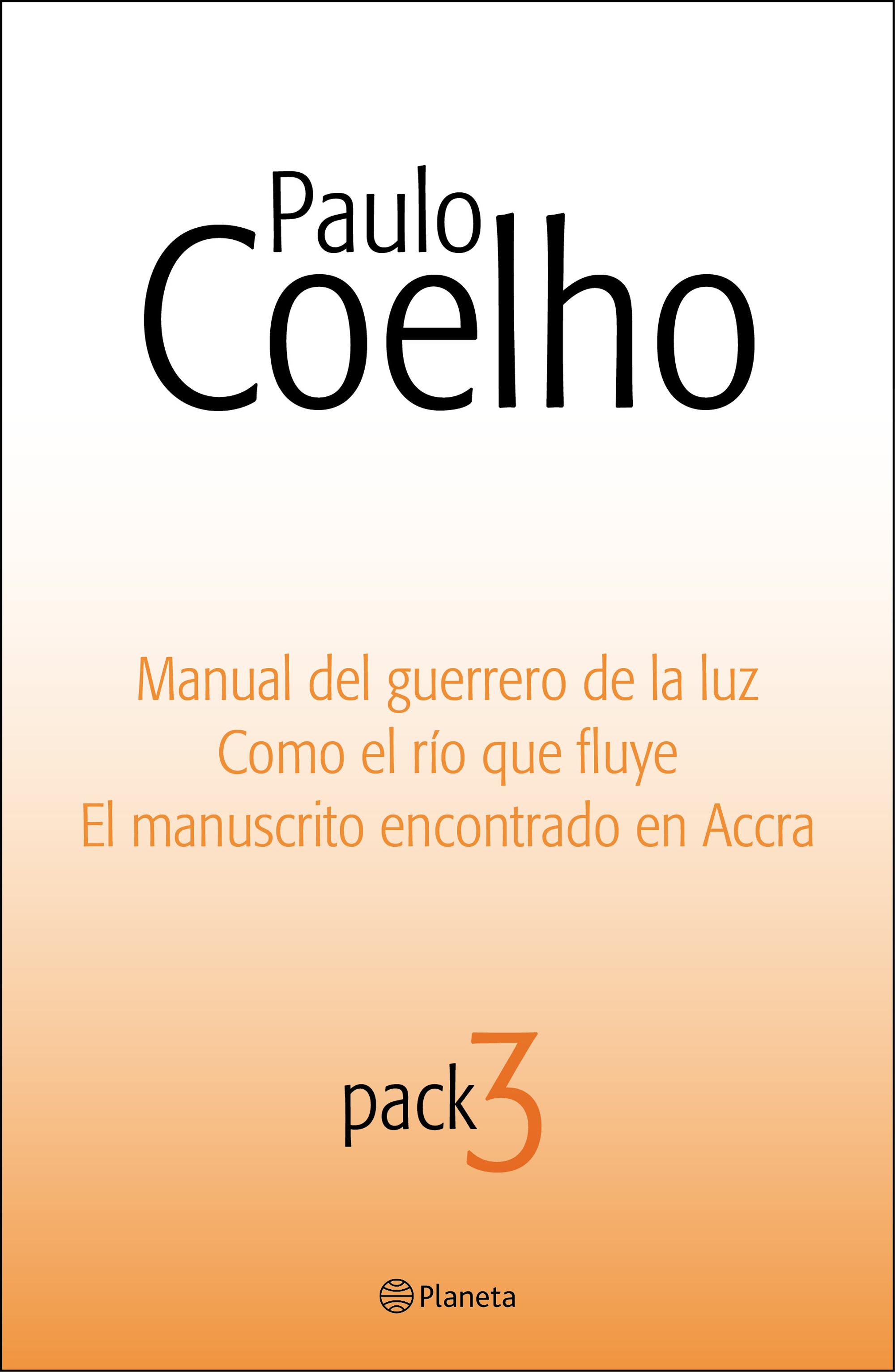 Pack Paulo Coelho 3: Manual del guerrero de la luz, Como el río que fluye y  El m