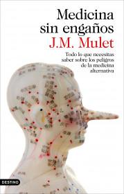 192115_portada_medicina-sin-enganos_jm-mulet_201411271753.jpg