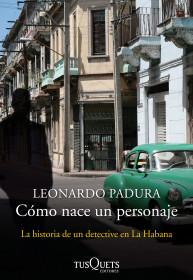 portada_como-nace-un-personaje_leonardo-padura_201412041756.jpg