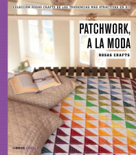 Rosas Crafts. Patchwork, a la moda