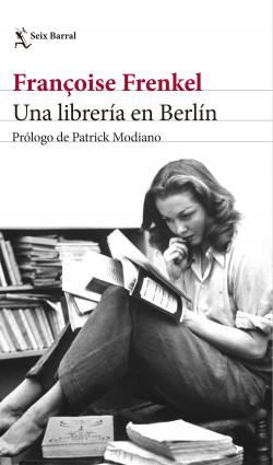 Una librería en Berlín, de Françoise Frenkel (Seix Barral)