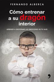 Cómo entrenar a su dragón interior