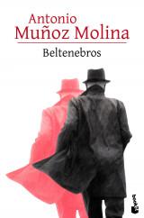 Beltenebros - Antonio Muñoz Molina | Planeta de Libros