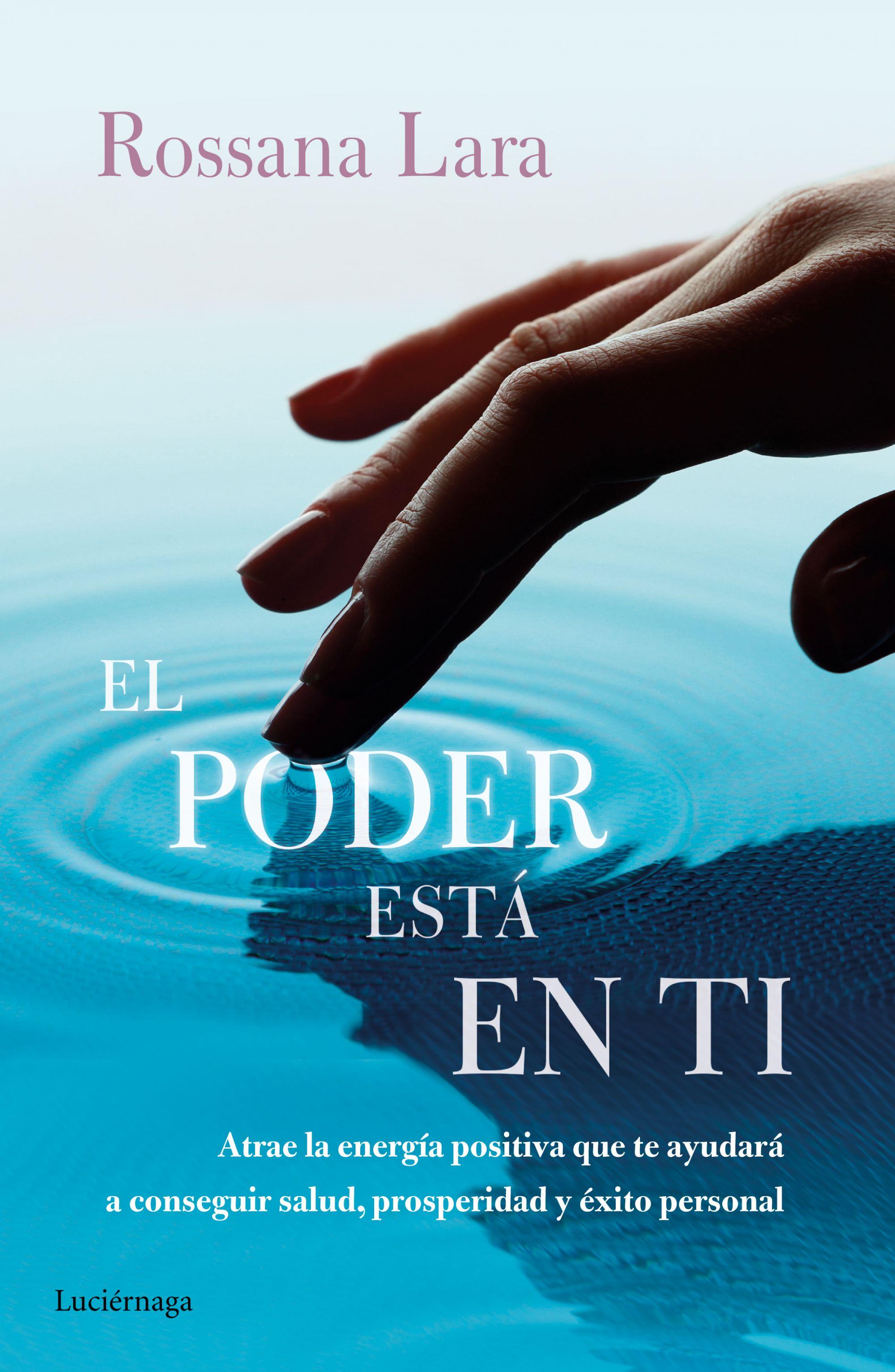 El poder está en ti (Rossana Lara)
