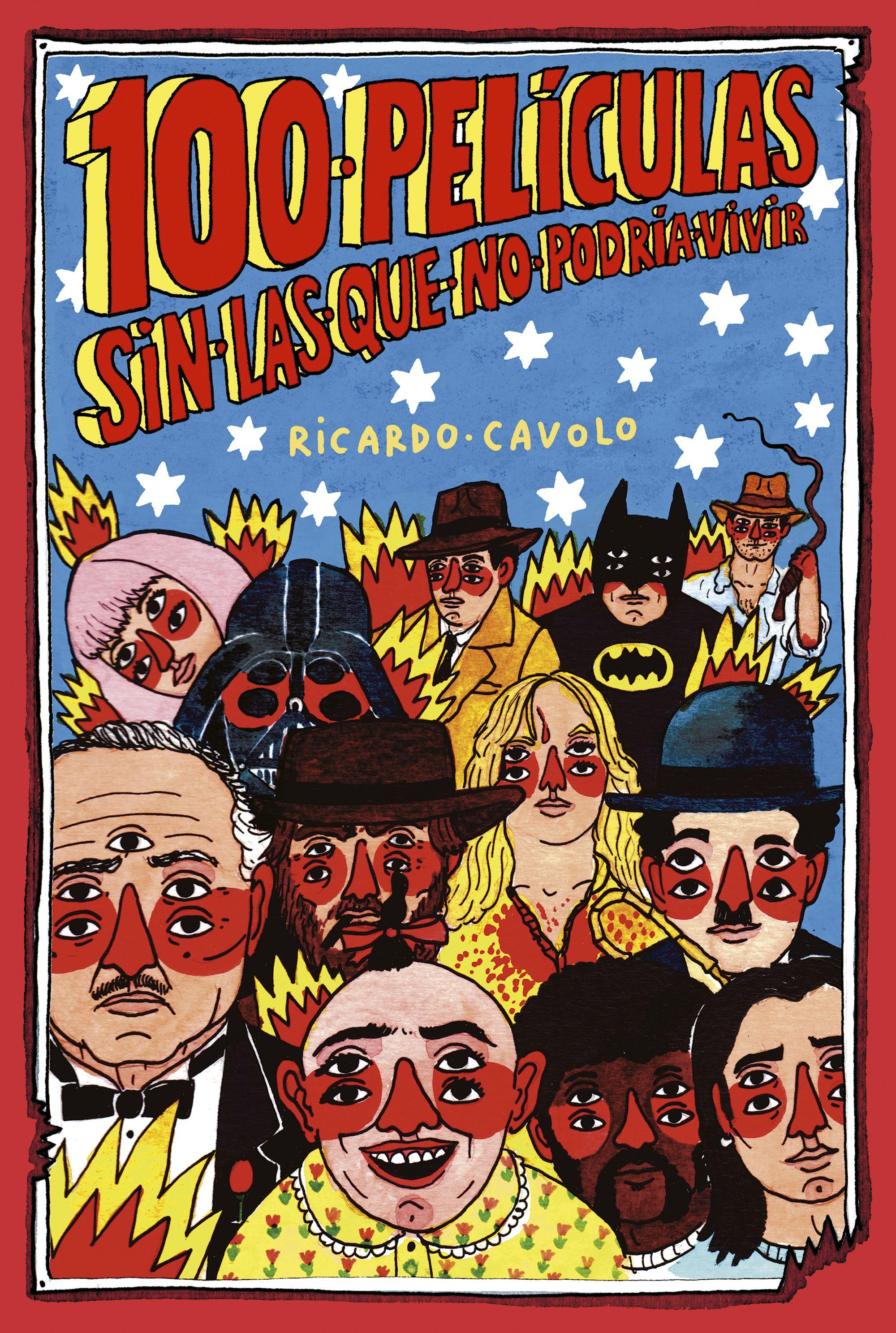 100 películas sin las que no podría vivir, de Ricardo Cavolo