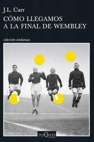 Cómo llegamos a la final de Wembley
