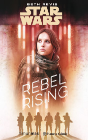 Star Wars Rogue One Rebel Rising (novela)