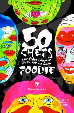 50 chefs que debes conocer para ser un buen foodie