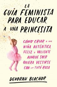 La guía feminista para educar a una princesita
