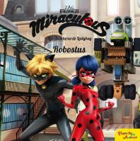 Miraculous. Las aventuras de Ladybug. Robostus