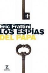 portada_los-espias-del-papa_eric-frattini_201505261028.jpg