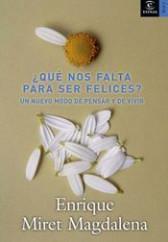 portada_que-nos-falta-para-ser-felices_enrique-miret-magdalena_201505261024.jpg