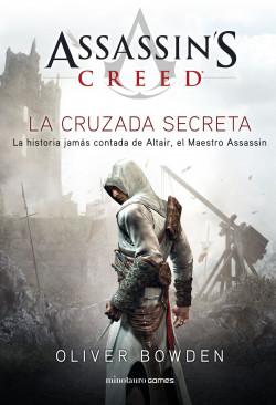 Assassin's Creed. La Cruzada Secreta de Oliver Bowden