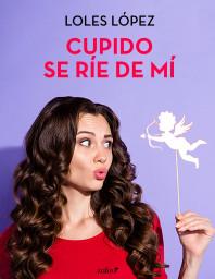 Cupido se ríe de mí