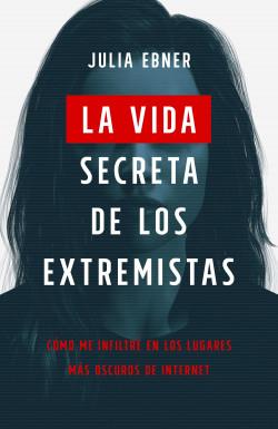 La vida secreta de los extremistas