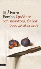 portada_quedate-con-nosotros-senor-porque-atardece_alvaro-pombo_201505261211.jpg