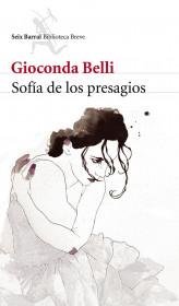 portada_sofia-de-los-presagios_gioconda-belli_201505211300.jpg