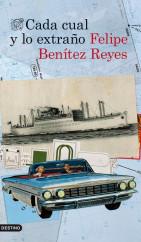 portada_cada-cual-y-lo-extrano_felipe-benitez-reyes_201505261037.jpg